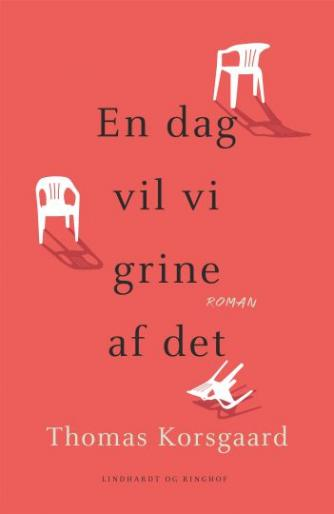 Thomas Korsgaard (f. 1995): En dag vil vi grine af det : roman